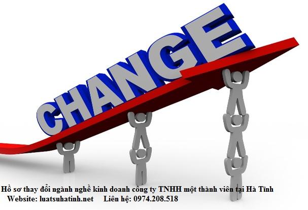 Hồ sơ thay đổi ngành nghề kinh doanh công ty TNHH một thành viên tại Hà Tĩnh