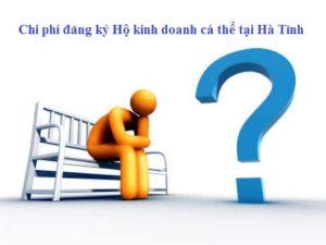 Chi phí đăng ký Hộ kinh doanh cá thể tại Hà Tĩnh