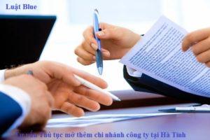 Tư vấn Thủ tục mở thêm chi nhánh công ty tại Hà Tĩnh